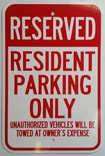 "12""X18"" RESERVED RESIDENT PARKING ONLY ALUMINUM SIGNS Tow Towed Heavy Duty Metal"