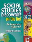 Social Studies Discoveries on the Net: An Integrated Approach by Anthony D. Fredericks (Paperback, 2000)