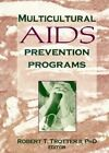 Multicultural AIDS Prevention Programs by Robert T. Trotter (Paperback, 1996)