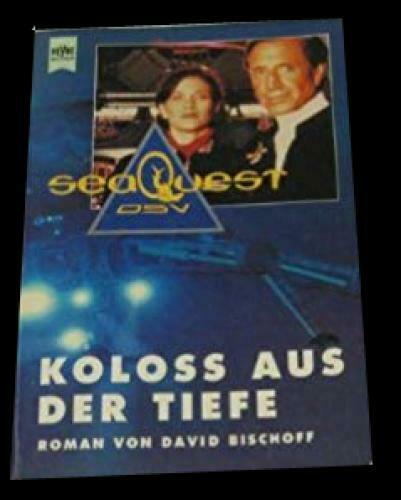 David Bischoff - Sea Quest - Koloss Aus Der Tiefe. #G1979360