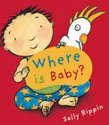 Where is Baby? by Sally Rippin (Board book, 2008)