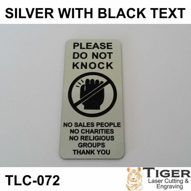 PLEASE DO NOT KNOCK SIGN - NO SALES PEOPLE NO CHARITIES NO RELIGIOUS GROUPS