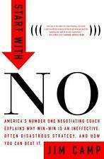 Start with No : The Negotiating Tools That the Pros Don't Want You to Know by Jim Camp (2002, Hardcover)