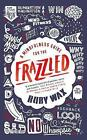 A Mindfulness Guide for the Frazzled by Ruby Wax (Paperback, 2016)