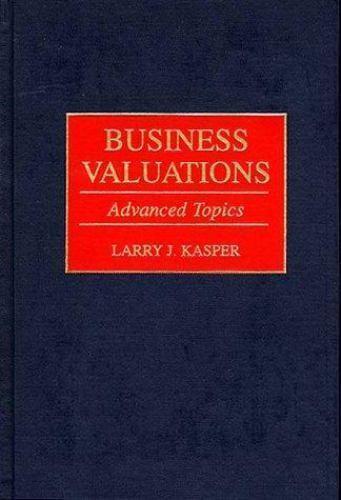 Business Valuations: Advanced Topics