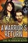 A Warrior's Return by Guy S Stanton III (Paperback / softback, 2013)