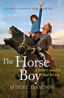 The Horse Boy: A Father's Quest to Heal His Son by Rupert Isaacson (Paperback, 2010)