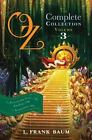 Oz, the Complete Collection: The Patchwork Girl of Oz; Tik-Tok of Oz; the Scarecrow of Oz Vol. 3 by L. Frank Baum (2013, Paperback)