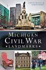 Michigan Civil War Landmarks by Karin Risko, David Ingall (Paperback / softback, 2015)