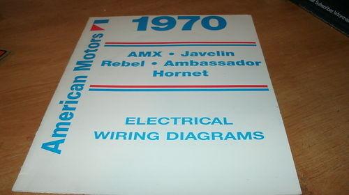 1970 AMC AMBASSADOR HORNET WIRING DIAGRAMS MANUAL