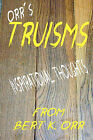 Orr's Truisms by Bert K Orr (Paperback / softback, 2008)