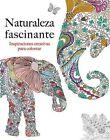 Naturaleza Facinante: Inspiraciones Creativas Para Colorear by Christina Rose (Paperback / softback, 2016)