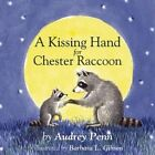 A Kissing Hand for Chester Raccoon by Audrey Penn (Board book, 2014)