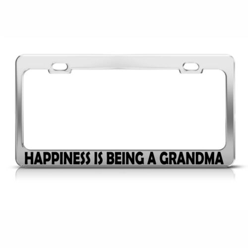 Happiness Is Being A Grandma  Chrome Metal License Plate Frame