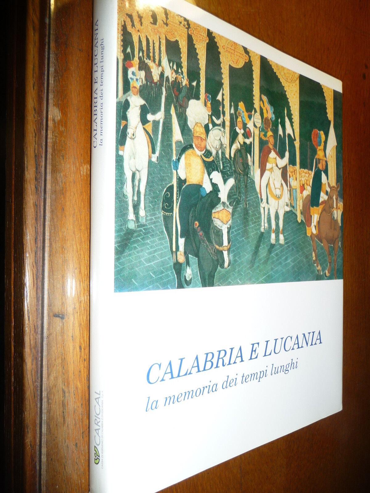CALABRIA E LUCANIA LA MEMORIA DEI TEMPI LUNGHI TRADIZIONI POPOLARI VITA COSTUMI