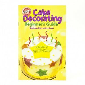 Image Is Loading Wilton Cake Decorating Beginner 039 S Guide Book