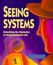 Seeing Systems : Unlocking the Mysteries of Organizational Life by Barry Oshry (