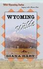 Wyoming Wilde, Wild Wyoming Series #3 by Diana Hart (Paperback / softback, 2004)