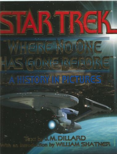 1 of 1 - Star Trek : Where No One Has Gone Before  History in Pictures - J. M. Dillard hb