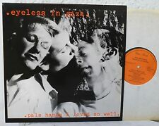 EYELESS IN GAZA - Pale Hands I Love So Much  mint Lp  Uniton Records