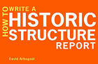 How to Write a Historic Structure Report by David Arbogast (Paperback, 2011)