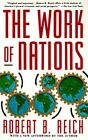 The Work of Nations: Preparing Ourselves for 21st Century Capitalism by Robert B. Reich (Paperback, 1992)