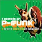 Six Degrees of P-Funk: The Best of George Clinton & His Funky Family by George Clinton (Funk) (CD, Feb-2008, Legacy)