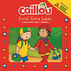 Caillou, Emma's Extra Snacks: Living with Diabetes by Editions Chouette (Paperback, 2015)