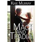 Mac and Tradia by Kixie Murray 9781456059491