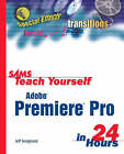 Sams Teach Yourself Adobe Premiere Pro in 24 Hours by Jeff Sengstack (Paperback, 2004)