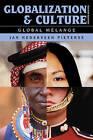 Globalization and Culture: Global Melange by Jan Nederveen Pieterse (Hardback, 2009)