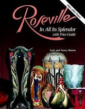 Roseville in All Its Splendor: with Price Guide by Jack Bomm, Nancy Bomm
