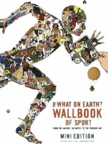 The What on Earth? Wallbook of Sport (MINI EDITION): A Timeline from the Ancien