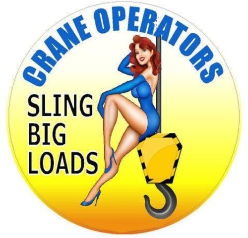 CRANE OPERATOR SLING BIG LOADS HARD HAT STICKER BUMPER STICKER LAPTOP STICKER