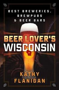Beer-Lover-039-s-Wisconsin-Best-Breweries-Brew-Pubs-and-Beer-Bars-by-Kathy