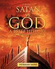 Satan vs. God: A Brief History by Herman Saini (Paperback / softback, 2008)