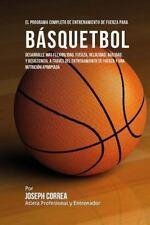 El Programa Completo de Entrenamiento de Fuerza para Basquetbol : Desarrolle...