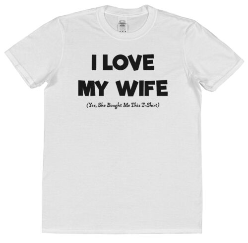 I Love My Wife She Bought Me This T-Shirt Funny Valentines Present Husband