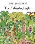The Zabajaba Jungle by William Steig (Hardback, 2016)