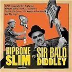 Hipbone Slim - vs. Sir Bald Diddley (2012)