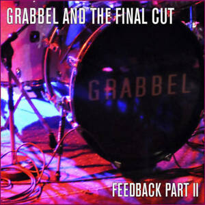 Grabbel-and-the-Final-Cut-Feedback-Party-II-Neuware