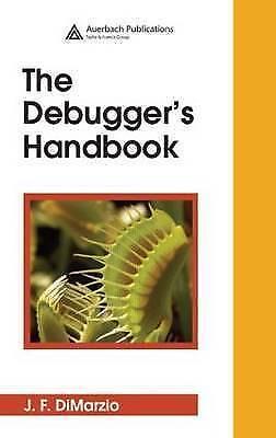 The Debugger's Handbook by DiMarzio, J.F.