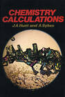Chemistry Calculations by James Andrew Hunt, A. Geoffrey Sykes (Paperback, 1985)