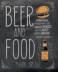 Beer and Food: Bringing together the finest food and the best craft beers in the world by Mark Dredge (Hardback, 2014)