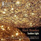 Mark Bowden: Sudden Light (CD, Aug-2016, NMC (Classical))