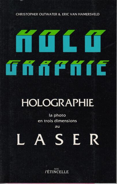 OUTWATER - VAN HAMERSVELD / Holographie - la photo en trois dimensions au laser