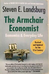 The Armchair Economist: Economics and Everyday Life By ...