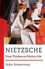 Nietzsche: Great Thinkers on Modern Life by John Armstrong (Paperback, 2015)