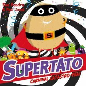 Supertato-Carnival-Catastro-Pea-by-Sue-Hendra-9781471171727-Brand-New