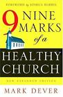 Nine Marks of a Healthy Church by Good News Publishers and Mark Dever (2004, Paperback, Expanded)